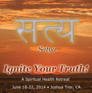 Satya: Ignite Your Truth! - A Spiritual Health Retreat